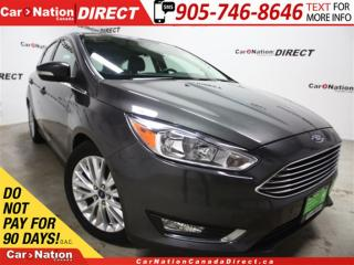 Used 2016 Ford Focus Titanium| LEATHER| NAVI| SUNROOF| BACK UP CAM| for sale in Burlington, ON