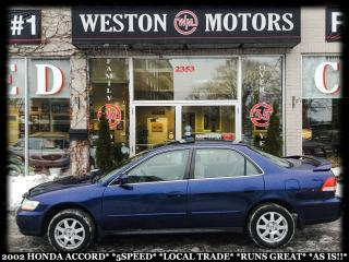Used 2002 Honda Accord 5SPEED*LOCAL TRADE*RUNS GREAT*AS IS* for sale in York, ON