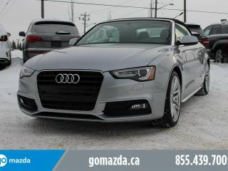 Used 2015 Audi A5 Technik CONVERTIBLE AWD LEATHER NAV 1 OWNER for sale in Edmonton, AB
