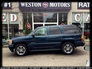 Used 2006 GMC Yukon Denali SUNROOF*DVD*UNBELIEVABLE SHAPE!!*A MUST SEE!!* for sale in York, ON