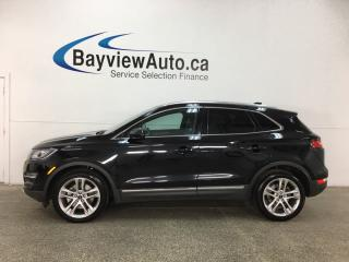 Used 2017 Lincoln MKC Reserve - REM START! PANOROOF! HTD/AC LTHR! NAV! BLIS! ADAPTIVE CRUISE! for sale in Belleville, ON