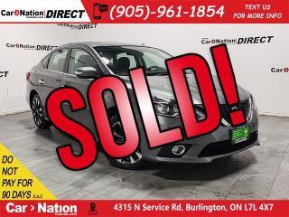 Used 2017 Nissan Sentra 1.6 SR Turbo| LEATHER| SUNROOF| NAVI| for sale in Burlington, ON