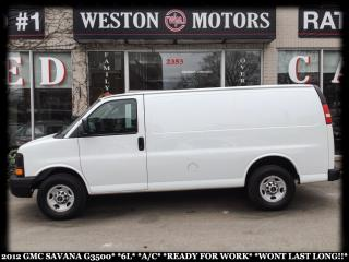 Used 2012 GMC Savana 3500 6L*A/C*READY FOR WORK!*WONT LAST LONG!!* for sale in Toronto, ON