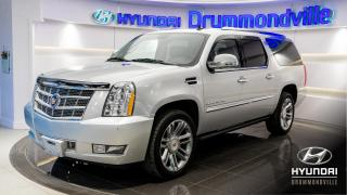 Used 2013 Cadillac Escalade ESV + PLATINIUM + GARANTIE + NAVI + TOIT for sale in Drummondville, QC