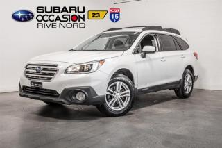 Used 2015 Subaru Outback BLUETOOTH+CAM.RECUL+SIEGES.CHAUFFANTS for sale in Boisbriand, QC