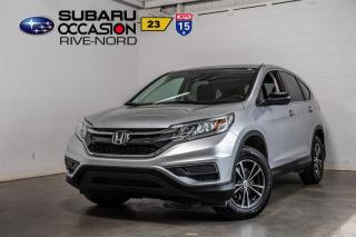Used 2016 Honda CR-V LX  MAGS+CAM.RECUL+BLUETOOTH for sale in Boisbriand, QC