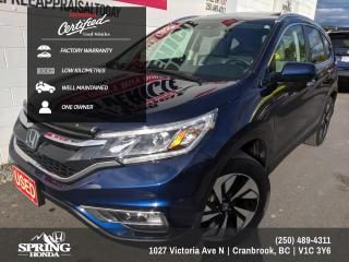 Used 2015 Honda CR-V Touring LOW KM'S, ONE OWNER, FACTORY WARRANTY, WELL MAINTAINED - $186 BI-WEEKLY - $0 DOWN for sale in Cranbrook, BC
