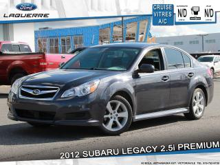 Used 2012 Subaru Legacy 2.5i PREMIUM**BLUETOOTH*CRUISE*A/C*GR. ELECTRIQUE* for sale in Victoriaville, QC