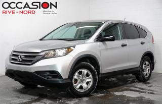 Used 2013 Honda CR-V LX CAM.RECUL+SIEGES.CHAUFFANTS+BLUETOOTH for sale in Boisbriand, QC