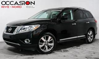 Used 2014 Nissan Pathfinder Platinum AWD NAVI+CUIR+TOIT.OUVRANT for sale in Boisbriand, QC