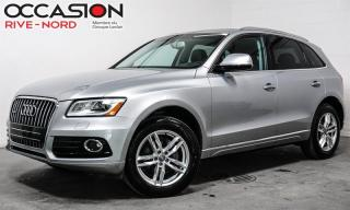 Used 2016 Audi Q5 2.0T Technik CUIR+TOIT.OUVRANT+BLUETOOTH for sale in Boisbriand, QC