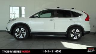 Used 2016 Honda CR-V TOURING + GARANTIE 5/120 + CUIR + MAGS ! for sale in Trois-Rivières, QC