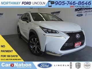 Used 2017 Lexus NX 200t F SPORT | NAVI | SUNROOF | GREAT COLOR COMBO for sale in Brantford, ON