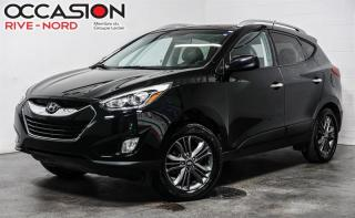 Used 2015 Hyundai Tucson GLS AWD TOIT.PANO+CAM.RECUL+SIEGES.CHAUFFANTS for sale in Boisbriand, QC