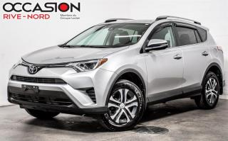 Used 2017 Toyota RAV4 LE SIEGES.CHAUFFANTS+BLUETOOTH+CAM.RECUL for sale in Boisbriand, QC