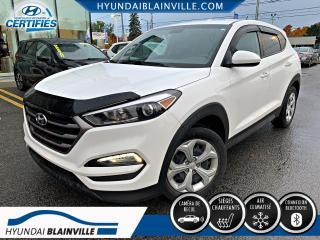 Used 2016 Hyundai Tucson CAMÉRA DE RECUL, BLUETOOTH, BANCS CHAUFF for sale in Blainville, QC
