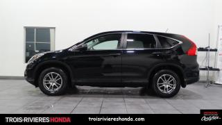 Used 2016 Honda CR-V LX + 2WD + CAMERA RECUL + BLUETOOTH ! for sale in Trois-Rivières, QC