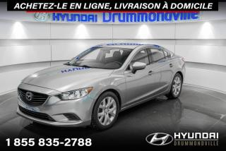 Used 2015 Mazda MAZDA6 GARANTIE + A/C + CRUISE + PUSH START + W for sale in Drummondville, QC
