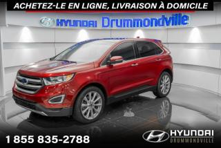 Used 2017 Ford Edge TITANIUM +GARANTIE + NAVI + TOIT PANO + for sale in Drummondville, QC