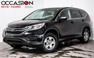 Used 2016 Honda CR-V LX AWD SIEGES.CHAUFFANTS+BLUETOOTH for sale in Boisbriand, QC