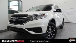 Used 2016 Honda CR-V LX + 2WD + BLUETOOTH + CAMERA ! for sale in Trois-Rivières, QC