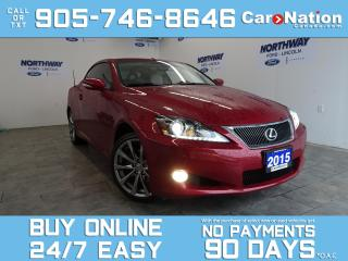 Used 2015 Lexus IS 250 C HARD TOP CONVERTIBLE | LEATHER | NAV | ONLY 12 KM! for sale in Brantford, ON