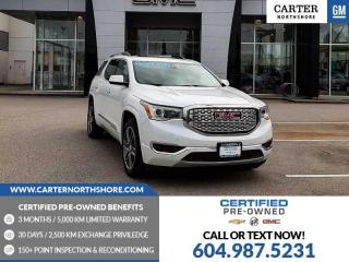 Used 2017 GMC Acadia Denali NAVIGATION - MOONROOF - LEATHER for sale in North Vancouver, BC